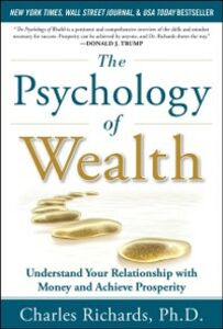 Foto Cover di Psychology of Wealth: Understand Your Relationship with Money and Achieve Prosperity, Ebook inglese di Charles Richards, edito da McGraw-Hill Education