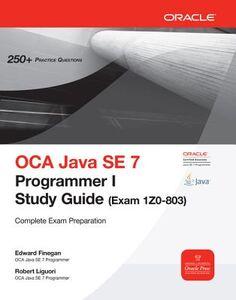 Foto Cover di OCA Java SE 7 Programmer I Study Guide (Exam 1Z0-803), Ebook inglese di Edward Finegan,Robert Liguori, edito da McGraw-Hill Education