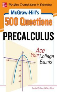 Ebook in inglese McGraw-Hill's 500 College Precalculus Questions: Ace Your College Exams Clark, William , McCune, Sandra