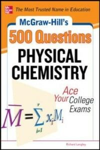 Foto Cover di McGraw-Hill's 500 Physical Chemistry Questions: Ace Your College Exams, Ebook inglese di Richard H. Langley, edito da McGraw-Hill Education