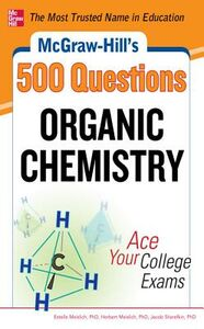 Ebook in inglese McGraw-Hill's 500 Organic Chemistry Questions: Ace Your College Exams Meislich, Estelle , Meislich, Herbert , Sharefkin, Jacob