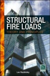 Ebook in inglese Structural Fire Loads: Theory and Principles Razdolsky, Leo