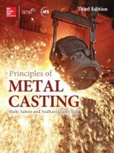 Foto Cover di Principles of Metal Casting, Third Edition, Ebook inglese di Mahi Sahoo,Sam Sahu, edito da McGraw-Hill Education