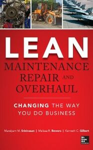 Ebook in inglese Lean Maintenance Repair and Overhaul Bowers, Melissa R. , Gilbert, Kenneth , Srinivasan, Mandyam