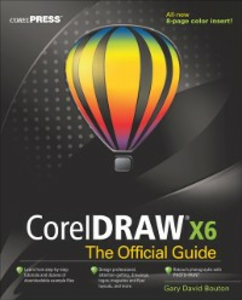 Ebook in inglese CorelDRAW X6 The Official Guide Bouton, Gary David