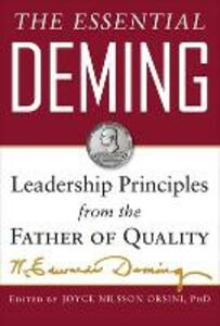 The Essential Deming: Leadership Principles from the Father of Quality - W. Edwards Deming,Joyce Orsini,Diana Deming Cahill - cover