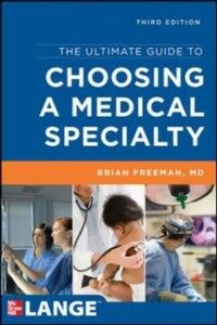 Foto Cover di Ultimate Guide to Choosing a Medical Specialty, Third Edition, Ebook inglese di Brian Freeman, edito da McGraw-Hill Education