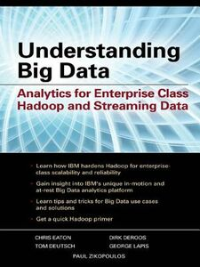 Ebook in inglese Understanding Big Data: Analytics for Enterprise Class Hadoop and Streaming Data Eaton, Chris , Zikopoulos, Paul
