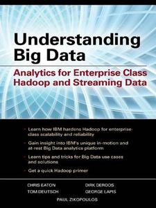 Ebook in inglese Understanding Big Data: Analytics for Enterprise Class Hadoop and Streaming Data Eaton, Chris , Zikopoulos, Paul