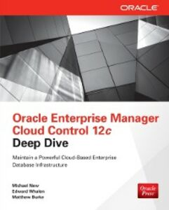 Ebook in inglese Oracle Enterprise Manager Cloud Control 12c Deep Dive Burke, Matthew , New, Michael , Whalen, Edward