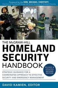 Ebook in inglese McGraw-Hill Homeland Security Handbook: Strategic Guidance for a Coordinated Approach to Effective Security and Emergency Management, Second Edition Kamien, David