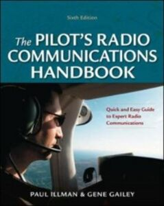 Ebook in inglese Pilot's Radio Communications Handbook Sixth Edition Gailey, Gene , Illman, Paul