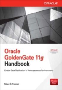 Ebook in inglese Oracle GoldenGate 11g Handbook Freeman, Robert G.