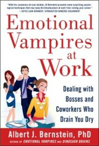 Ebook in inglese Emotional Vampires at Work: Dealing with Bosses and Coworkers Who Drain You Dry Bernstein, Albert