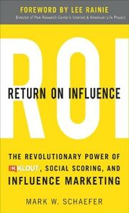 Foto Cover di Return On Influence: The Revolutionary Power of Klout, Social Scoring, and Influence Marketing, Ebook inglese di Mark Schaefer, edito da McGraw-Hill Education