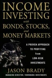 Ebook in inglese Income Investing with Bonds, Stocks and Money Markets Brady, Jason
