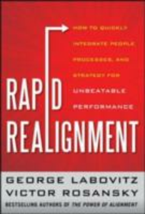 Ebook in inglese Rapid Realignment: How to Quickly Integrate People, Processes, and Strategy for Unbeatable Performance Labovitz, George , Rosansky, Victor