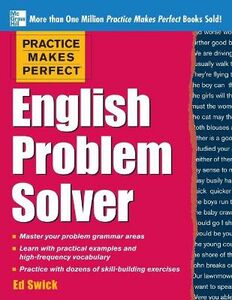 Libro in inglese Practice Makes Perfect English Problem Solver: With 110 Exercises  - Ed Swick