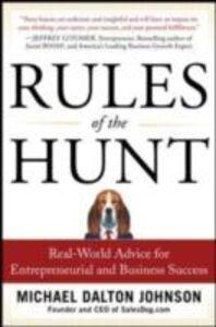 Foto Cover di Rules of the Hunt: Real-World Advice for Entrepreneurial and Business Success, Ebook inglese di Michael Dalton Johnson, edito da McGraw-Hill Education