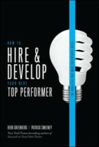 Ebook in inglese How to Hire and Develop Your Next Top Performer, 2nd edition: The Qualities That Make Salespeople Great Greenberg, Herb , Sweeney, Patrick