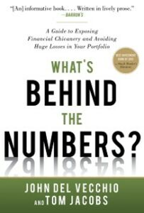 Ebook in inglese What's Behind the Numbers?: A Guide to Exposing Financial Chicanery and Avoiding Huge Losses in Your Portfolio Jacobs, Tom , Vecchio, John Del