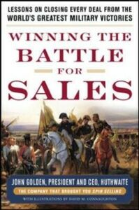 Ebook in inglese Winning the Battle for Sales: Lessons on Closing Every Deal from the World s Greatest Military Victories Golden, John