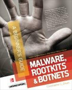 Malware, Rootkits & Botnets A Beginner's Guide - Christopher C. Elisan - cover