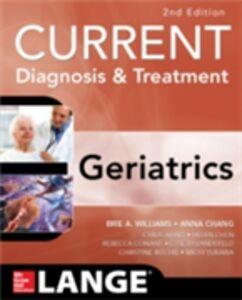 Ebook in inglese Current Diagnosis and Treatment: Geriatrics 2E Ahalt, Cyrus , Chang, Anna , Chen, Helen , Conant, Rebecca