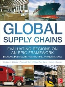 Foto Cover di Global Supply Chains: Evaluating Regions on an EPIC Framework Economy, Politics, Infrastructure, and Competence, Ebook inglese di AA.VV edito da McGraw-Hill Education