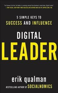 Ebook in inglese Digital Leader: 5 Simple Keys to Success and Influence Qualman, Erik