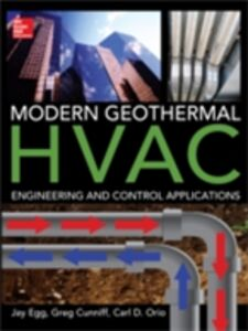Ebook in inglese Modern Geothermal HVAC Engineering and Control Applications Cunniff, Greg , Egg, Jay , Orio, Carl