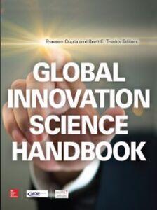 Foto Cover di Global Innovation Science Handbook, Ebook inglese di Praveen Gupta,Brett E. Trusko, edito da McGraw-Hill Education