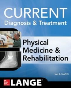Ebook in inglese Current Diagnosis and Treatment Physical Medicine and Rehabilitation Maitin, Ian