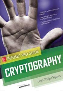 Foto Cover di Cryptography InfoSec Pro Guide, Ebook inglese di Sean-Philip Oriyano, edito da McGraw-Hill Education