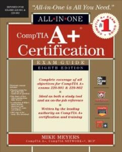 Ebook in inglese CompTIA A+ Certification All-in-One Exam Guide, 8th Edition (Exams 220-801 & 220-802) Meyers, Mike