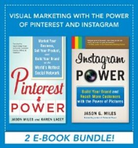 Ebook in inglese Visual Marketing with the Power of Pinterest and Instagram EBOOK BUNDLE Lacey, Karen , Miles, Jason