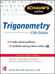 Foto Cover di Schaum's Outline of Trigonometry, 5th Edition, Ebook inglese di Frank Ayres,Robert E. Moyer, edito da McGraw-Hill Education