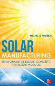 Solar Manufacturing: Environmental Design Concepts for Solar Modules - Michelle Poliskie - cover