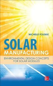 Solar Manufacturing: Environmental Design Concepts for Solar Modules