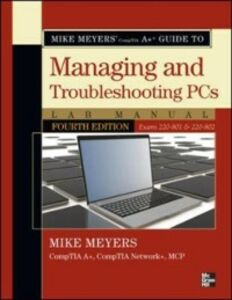 Foto Cover di Mike Meyers' CompTIA A+ Guide to Managing and Troubleshooting PCs Lab Manual, Fourth Edition (Exams 220-801 & 220-802), Ebook inglese di Mike Meyers, edito da McGraw-Hill Education
