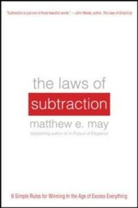 Foto Cover di Laws of Subtraction: 6 Simple Rules for Winning in the Age of Excess Everything, Ebook inglese di Matthew E. May, edito da McGraw-Hill Education
