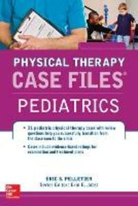 Case Files in Physical Therapy Pediatrics - Eric S. Pelletier,Erin E. Jobst - cover