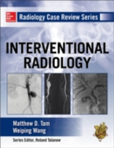 Ebook in inglese Radiology Case Review Series: Interventional Radiology Tam, Matthew D. , Wang, Weiping