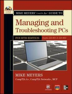 Mike Meyers' CompTIA A+ Guide to Managing and Troubleshooting PCs, (Exams 220-801 & 220-802) - Michael Meyers,Mike Meyers - cover