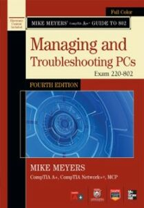 Foto Cover di Mike Meyers' CompTIA A+ Guide to 802 Managing and Troubleshooting PCs, Fourth Edition (Exam 220-802), Ebook inglese di Mike Meyers, edito da McGraw-Hill Education