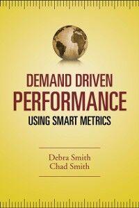 Ebook in inglese Demand Driven Performance Smith, Chad , Smith, Debra