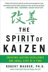 Foto Cover di Spirit of Kaizen: Creating Lasting Excellence One Small Step at a Time, Ebook inglese di Robert Maurer, edito da McGraw-Hill Education