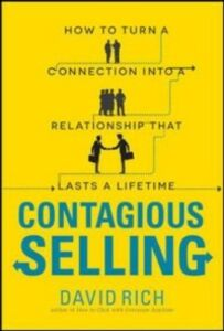 Foto Cover di Contagious Selling: How to Turn a Connection into a Relationship that Lasts a Lifetime, Ebook inglese di David Rich, edito da McGraw-Hill Education