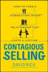 Ebook in inglese Contagious Selling: How to Turn a Connection into a Relationship that Lasts a Lifetime Rich, David