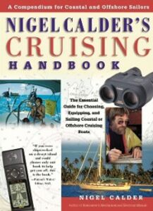 Ebook in inglese Nigel Calder's Cruising Handbook: A Compendium for Coastal and Offshore Sailors Calder, Nigel